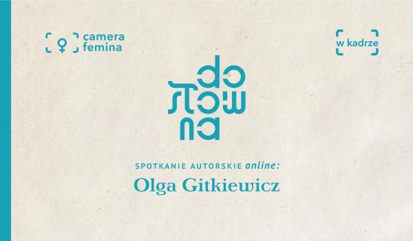Spotkanie z OlgąGitkiewicz