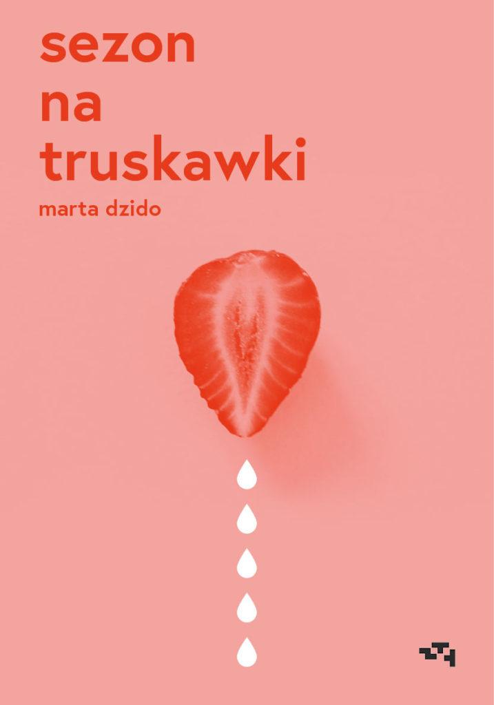 Marta Dzido Sezon na Truskawki