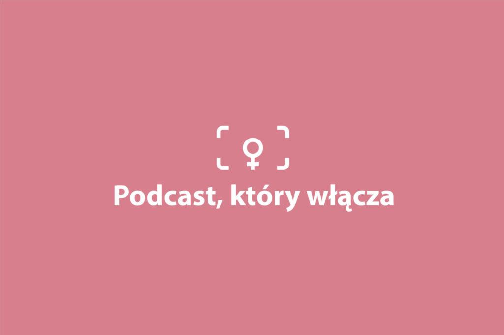 Podcast, który włącza